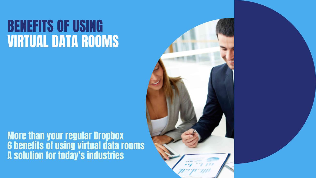 Benefits Of Using Virtual Data Rooms